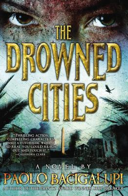The Drowned Cities By Bacigalupi, Paolo