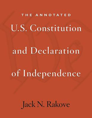 The Annotated U.s. Constitution and Declaration of Independence By Rakove, Jack N.
